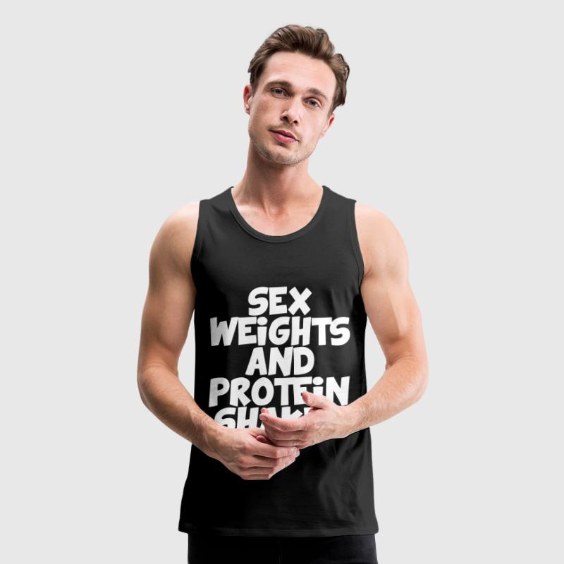 Sex Weights And Protein Shakes - Men's Premium Tank