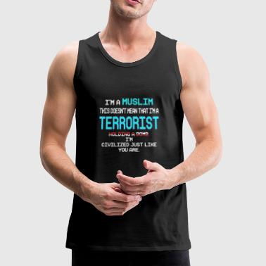 MUSLIM ARE NOT TERROR - Men's Premium Tank