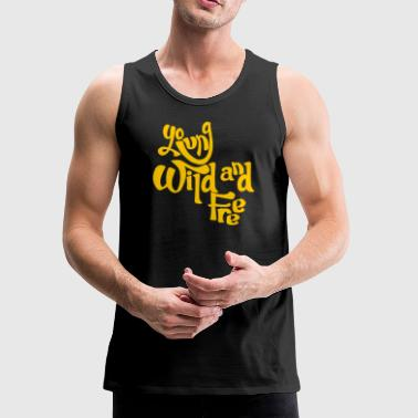 Young Wild And Free - Men's Premium Tank