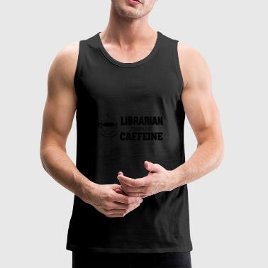 Librarian T-shirt - Powered by caffeine - Men's Premium Tank