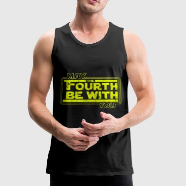 May The 4th Be With U You, Fourth, Funny SciFi - Men's Premium Tank