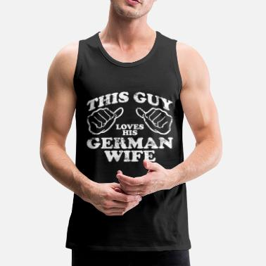 Schland German wife - this guy loves his german wife - Men's Premium Tank