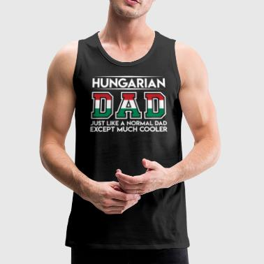 Hungarian Mens Hungarian Dad is Much Cooler Father s Day T Shirt Flag - Men's Premium Tank