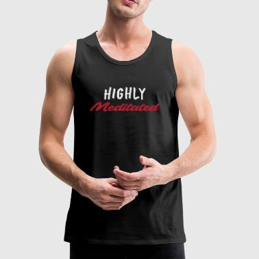 Highly Meditated Yoga Tank Gym Shirt Yoga Top Fitness - Men's Premium Tank