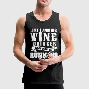 FUNNY RUNNING SHIRT- WINE DRINKER- RUNNING PROBLEM - Men's Premium Tank
