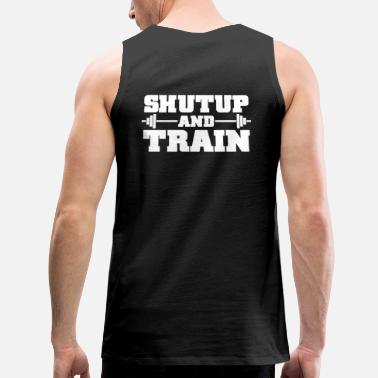 shutup and train - Men's Premium Tank
