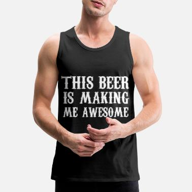Super Beer Beer Makes Me Super - Men's Premium Tank Top