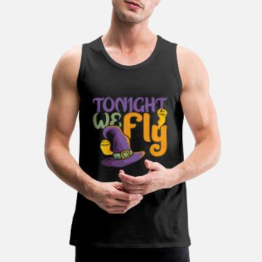 October Tonight We Fly Withes Witchcraft Halloween Gift - Men's Premium Tank Top