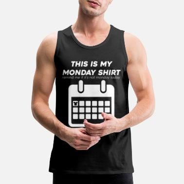 Monday Monday - Men's Premium Tank Top