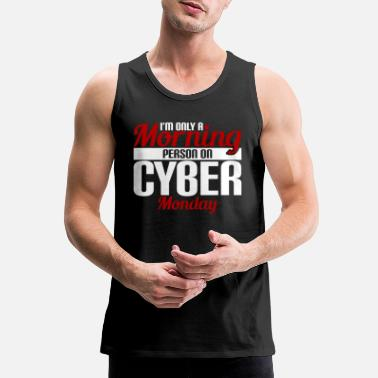 Personal Carer I'm only a morning person on Cyber Monday - Men's Premium Tank Top