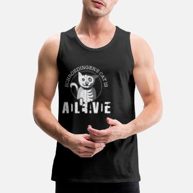 Alive Schrodingers Cat Is Dead and Alive - Funny Physics - Men's Premium Tank Top