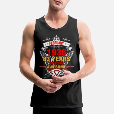 Years February 1936 83 Years of Being Awesome - Men's Premium Tank Top