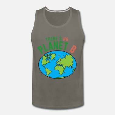 Strike There's No Planet B I Gift environmental activis - Men's Premium Tank Top