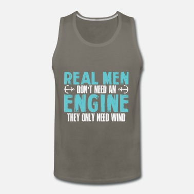 Wind Wind Over Engine Quote | Sailor Sailing Sailboat - Men's Premium Tank Top