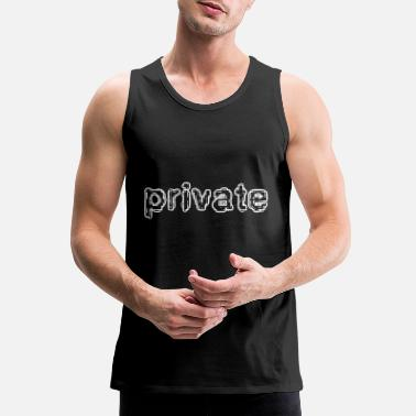 Private private - Men's Premium Tank Top