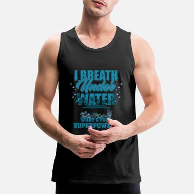 Natural Breathe Underwater - Men's Premium Tank Top