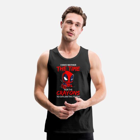 Deadpool Tank Tops - I have neither the time nor the crayons shirt - Men's Premium Tank Top black