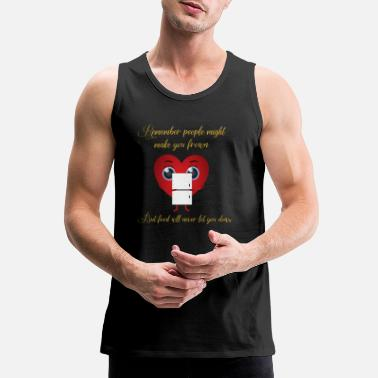 Remember Food Never Lets You Down - Men's Premium Tank