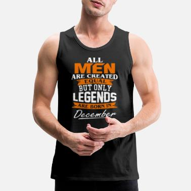 December Legends are born in December shirt - Men's Premium Tank
