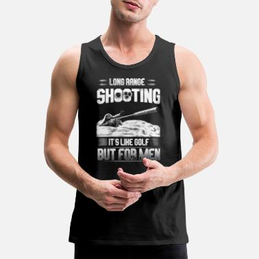 Long Range Shooting Long range shooting It's like golf but for men - Men's Premium Tank Top