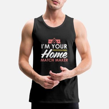 Estate Agent Real Estate Agent Tshirt Your Home Matchmaker - Men's Premium Tank