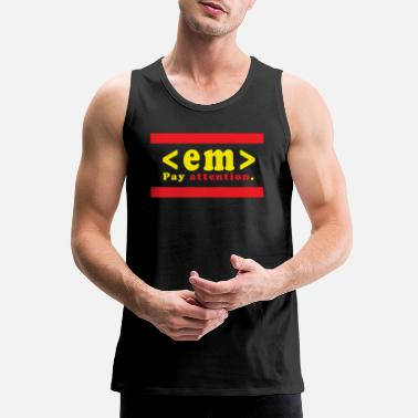 Pay Pay attention - Men's Premium Tank