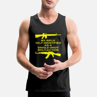 Bolt-action Rifles My Rifle Self Identifies As A Single Shot Bolt Act - Men's Premium Tank Top