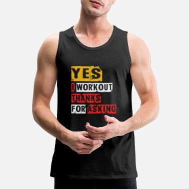 Body Building Yes I Workout - Men's Premium Tank