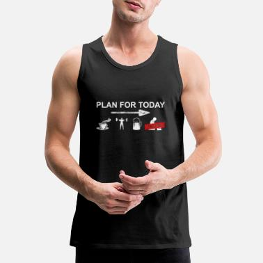 72e624b4 Funny Plan for today Bodybuilding - Weights, Fitness - Men's Premium
