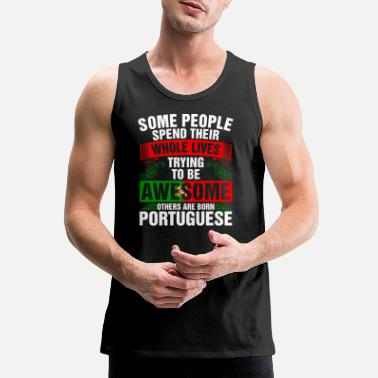 Awesome Awesome Born Portuguese - Men's Premium Tank