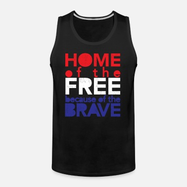 1effff402895a Home of The Free Because of The Brave 4th of July Men s Premium T ...