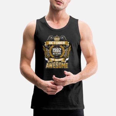 1982 October 1982 36 Years Of Being Awesome - Men's Premium Tank Top