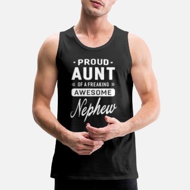 Aunt Proud Aunt Of A Freaking Awesome Nephew - Men's Premium Tank Top
