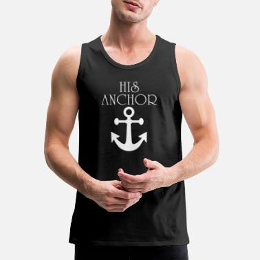 Relationship His Anchor Her Captain Couple Matching - Men's Premium Tank Top