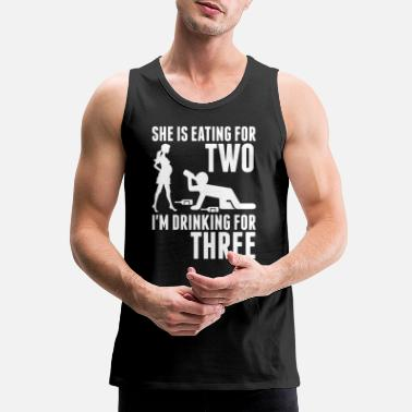 Drinking She Is Eating For Two Im Drinking For Three - Men's Premium Tank Top