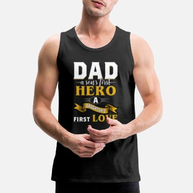 Hero Dad A Son s First Hero A Daughter s First Love - Men's Premium Tank Top