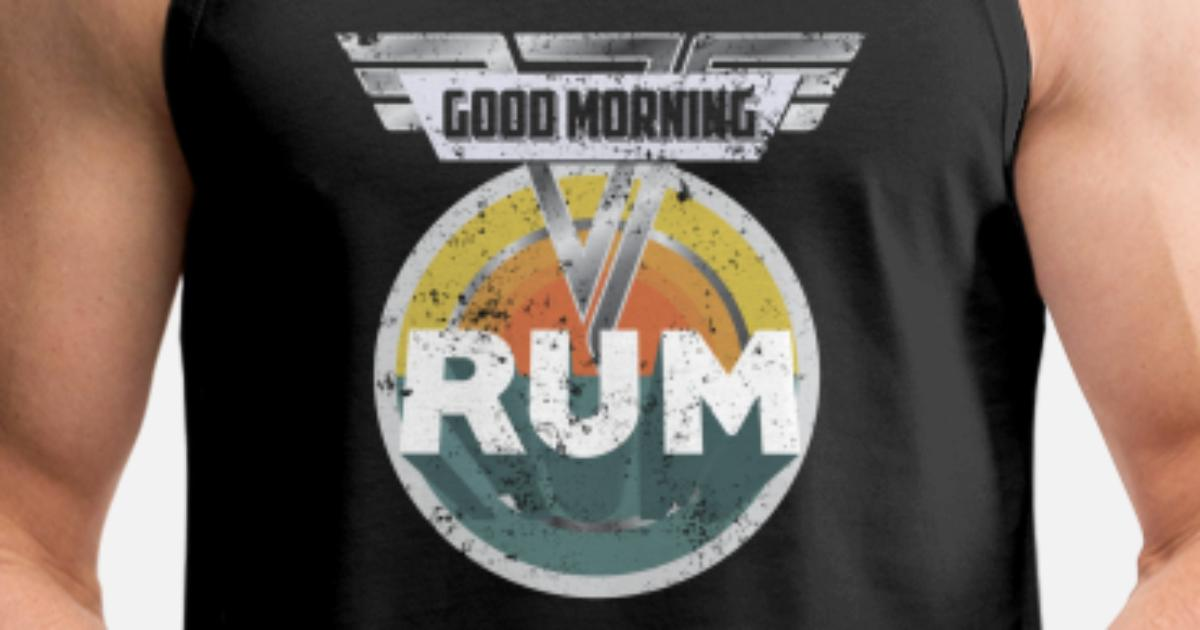 2a2c7958bd88e0 Funny Rum Drinking Gift Good Morning Rum Drinks Well With Others Men s  Premium Tank Top