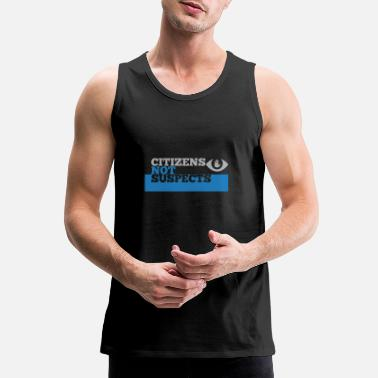 Citizens Citizens Not Suspects - Men's Premium Tank Top