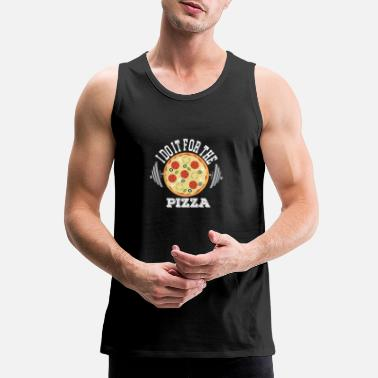 Pizza I do it for the pizza Funny Gift - Men's Premium Tank Top