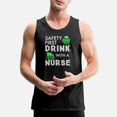First Safety First Drink With A Nurse - Men's Premium Tank Top