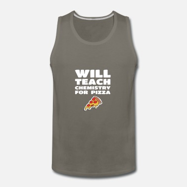 Pizza Will Teach Chemistry For Pizza Funny Teacher Gift - Men's Premium Tank Top