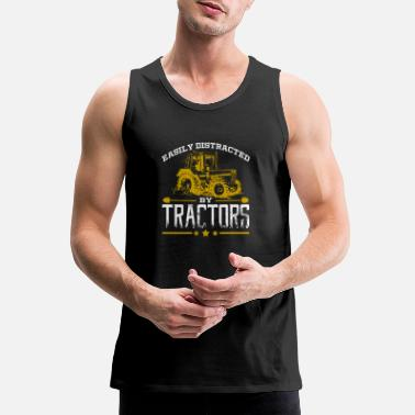 Distracted Tractors Easily Distracted By Tractors Tractor Farmer - Men's Premium Tank Top
