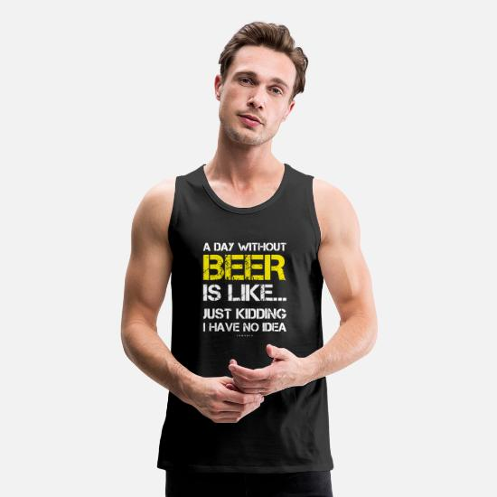Days Of The Week Tank Tops - A Day Without Beer Funny Beer Lover Gift - Men's Premium Tank Top black
