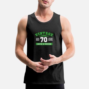 70th Birthday 70th Birthday 70 Years Gift Funny Saying Vintage - Men's Premium Tank
