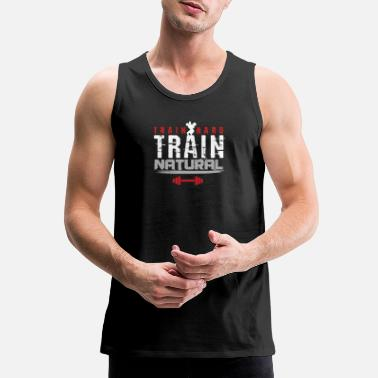 Body Building Train Hard Train Natural Body Building - Men's Premium Tank