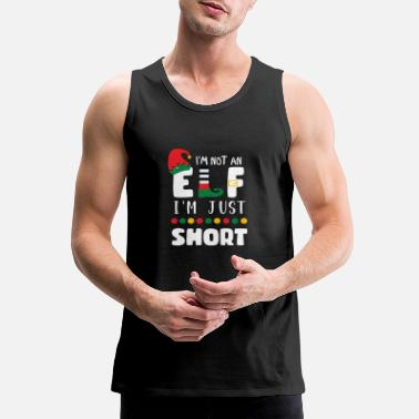 Just I'm Not An Elf I'm Just Short funny christmas gift - Men's Premium Tank Top