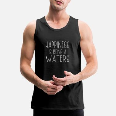 Surname Happiness Is Waters Last Name Surname Pride - Men's Premium Tank Top