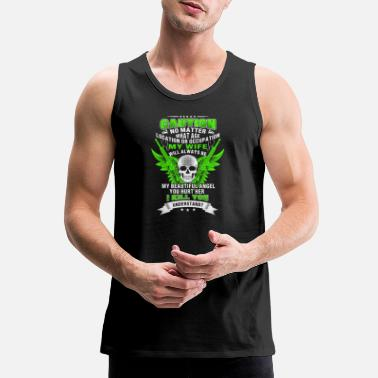 Fuck Marine Wife Army wife - Hurt my wife and I will kill you - Men's Premium Tank Top