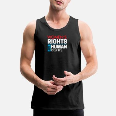 Human Rights Women Rights are Human Rights - Men's Premium Tank