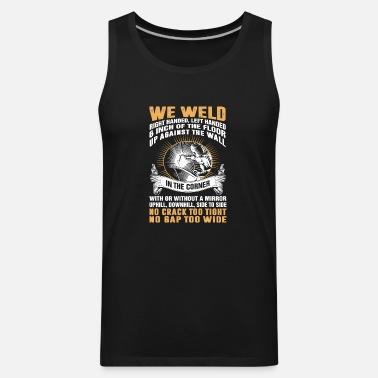 8f49e14cef10a Welder Welder No crack too tight no gap too Unisex Baseball T-Shirt ...